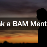 Ask a BAM Mentor poverty