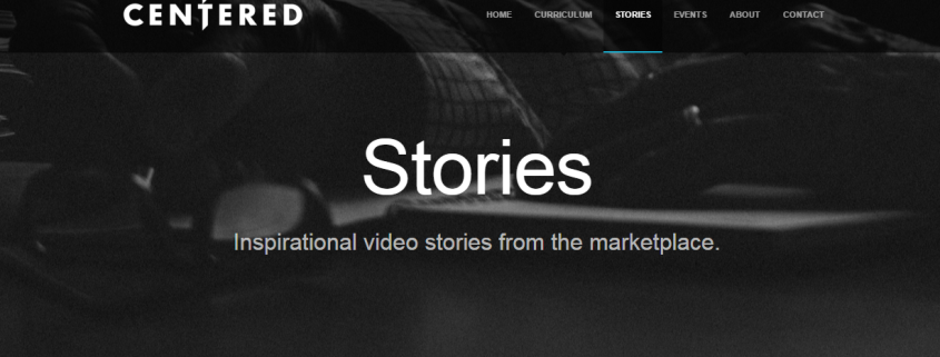 Video - Centered Stories